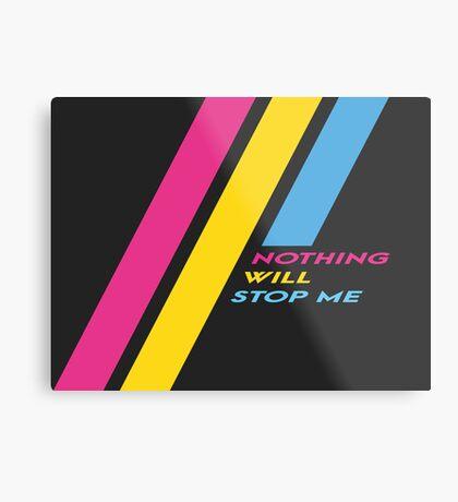 Pride Stripe: Nothing Will Stop Me Metal Print