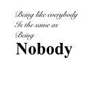 Nobody by MarleyArt123