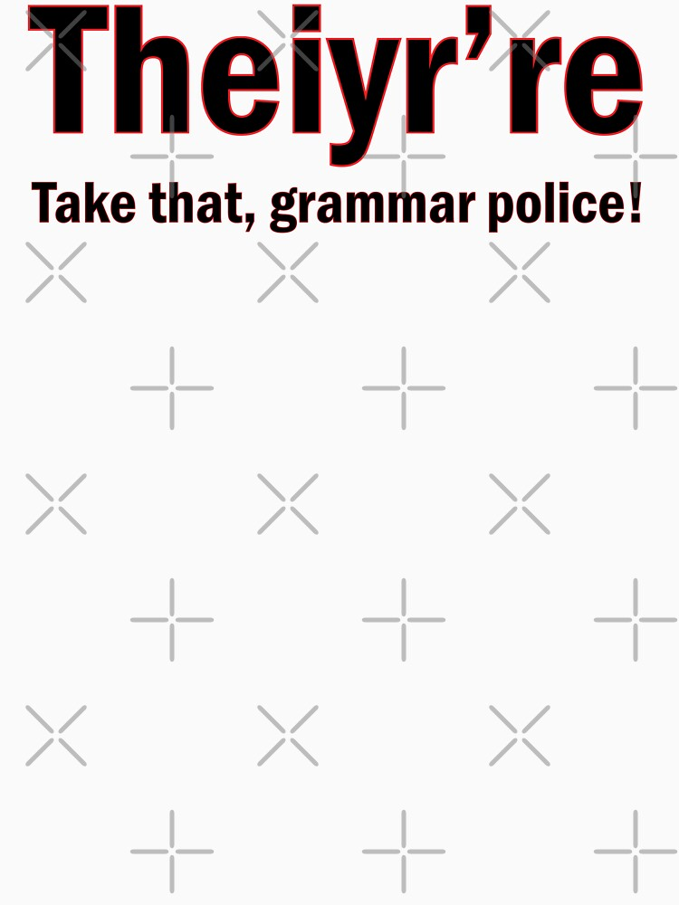 Take That, Grammar Police! by cartoon
