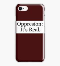 Oppression: It's Real. iPhone Case/Skin