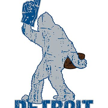 BIGFOOT IS YETI TO CHEER FOR DETROIT FOOTBALL - SASQUATCH LOGO IN YOUR FAVORITE TEAMS COLORS by NotYourDesign