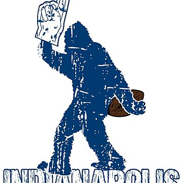 BIGFOOT IS YETI TO CHEER FOR INDIANAPOLIS FOOTBALL - SASQUATCH LOGO IN YOUR FAVORITE TEAMS COLORS by NotYourDesign