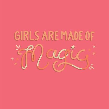 Girls are made of Magic by doodlebymeg