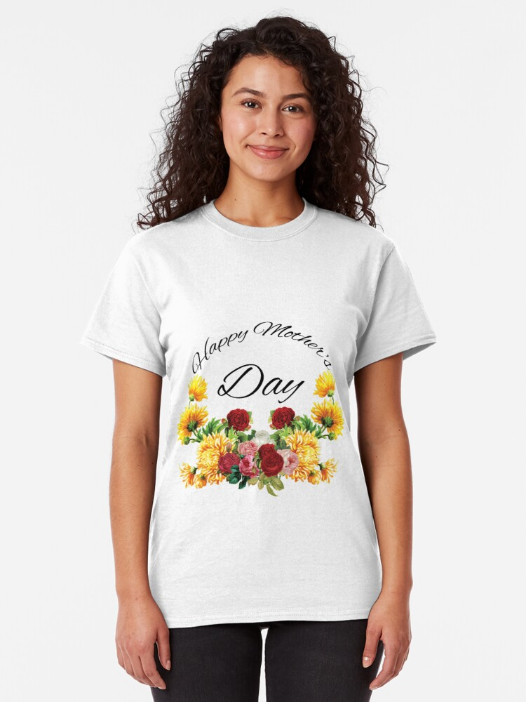 Alternate view of Happy Mothers Day Flowers Classic T-Shirt