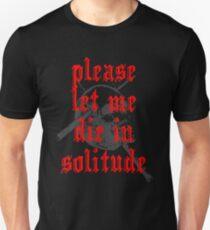 PLEASE LET ME DIE IN SOLITUDE Unisex T-Shirt