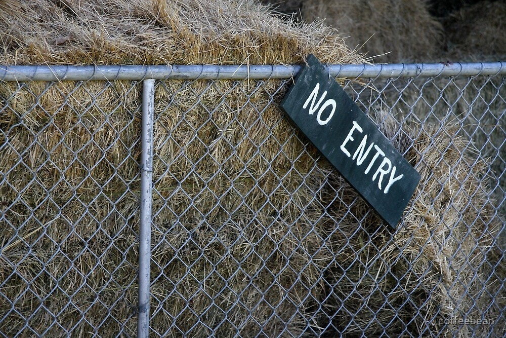 NO ENTRY by coffeebean