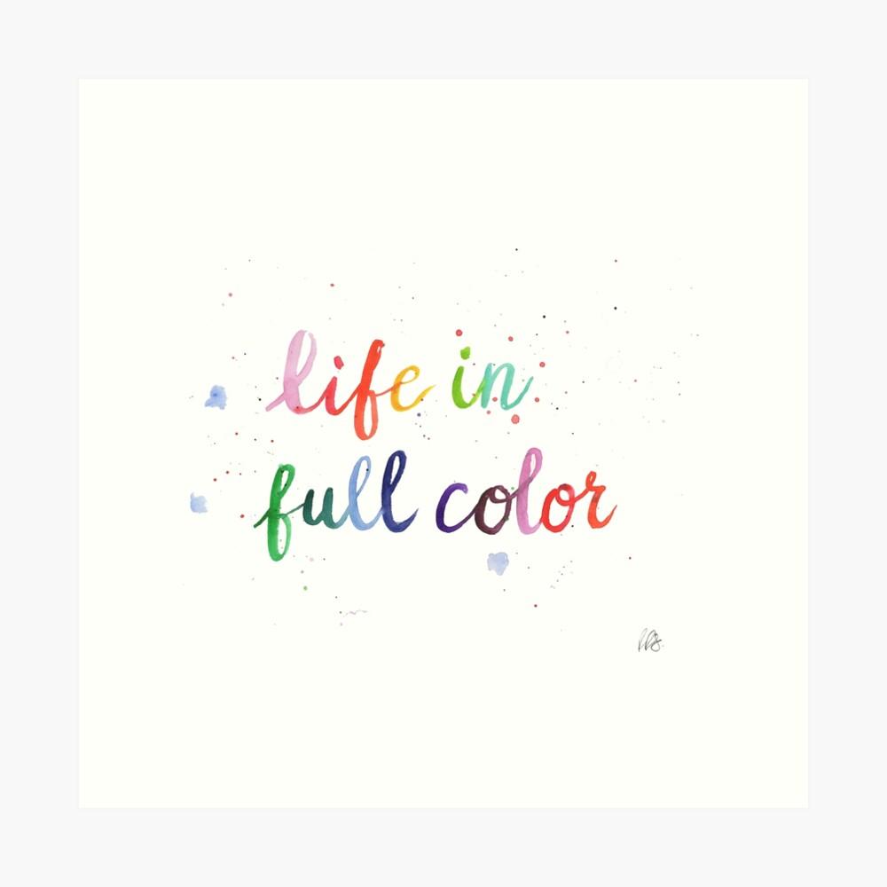 Life in Full Color Art Print