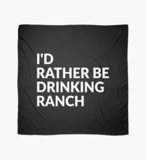 Ich würde eher Ranch-T-Shirt trinken Tuch