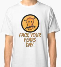 9th October - Face Your Fears Day Classic T-Shirt
