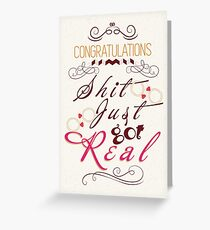 Congratulations! Shit just got real! Greeting Card