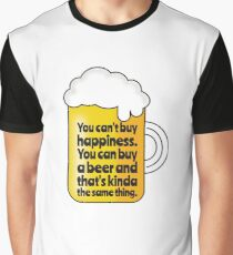 Beer Proves You Can buy Happiness. Graphic T-Shirt