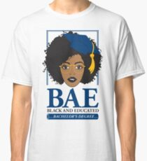 BAE- Black and Educated Bachelor's Degree Classic T-Shirt