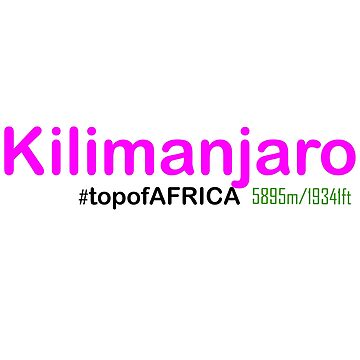Kilimanjaro - Top of Africa by Swahili101
