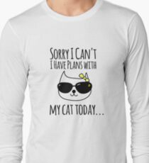Sorry I Can't I Have Plans With My Cats Today  Long Sleeve T-Shirt