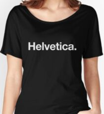 Helvetica Women's Relaxed Fit T-Shirt
