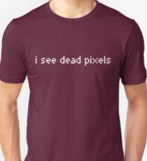 I see dead pixels Unisex T-Shirt