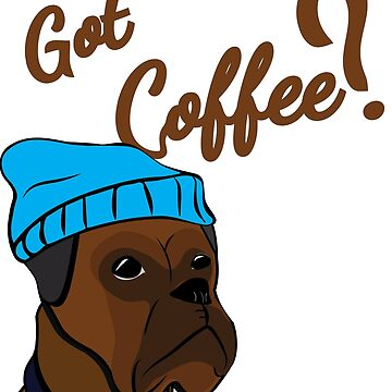 Funny Boxer and coffee - Got some coffee?  by handcraftline