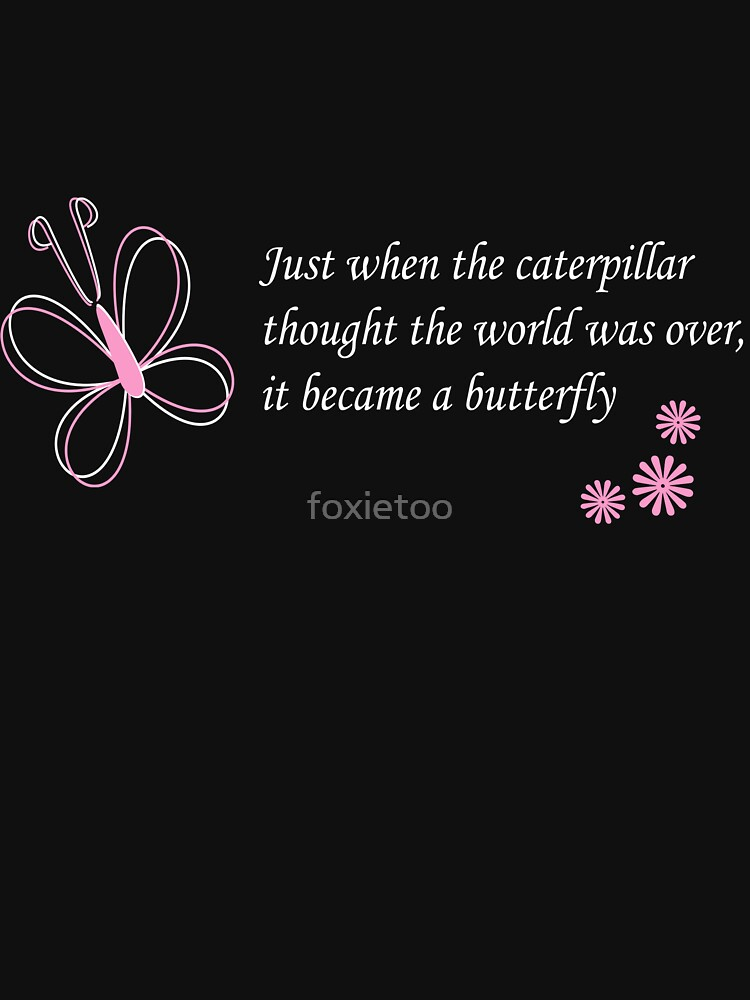 The Butterfly Quote Unisex T Shirt By Foxietoo Redbubble