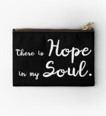 There is Hope in my Soul Studio Pouch