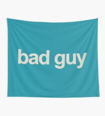 bad guy Tapestry