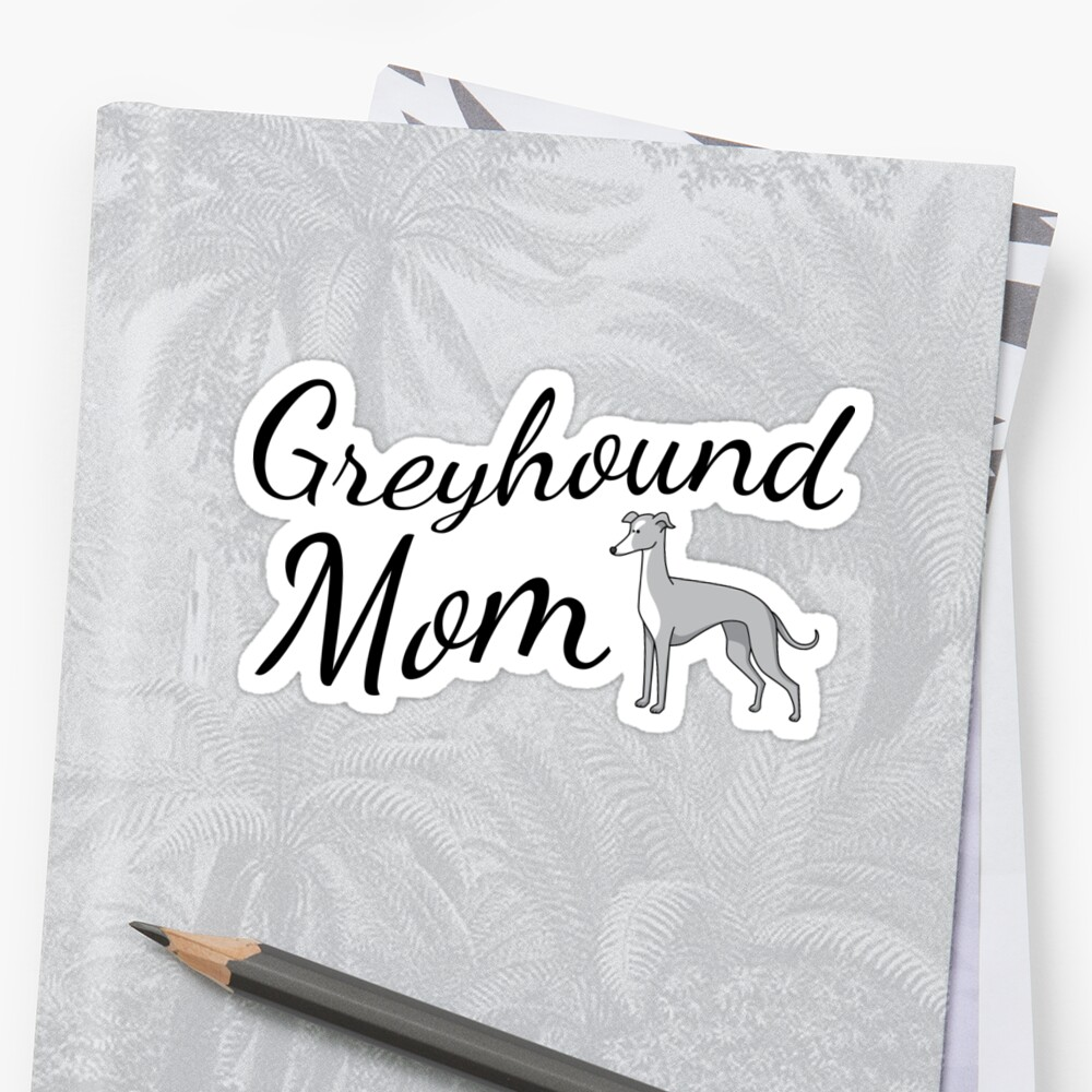 Greyhound Mom Sticker