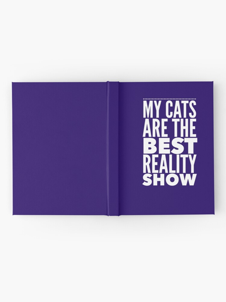 Alternate view of Cat Lovers Gift - My Cats are the Best Reality Show  Hardcover Journal
