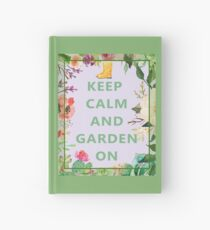 Keep Calm and Garden On Hardcover Journal