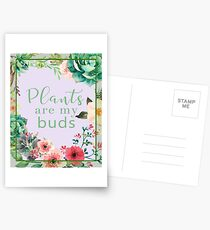 Plants are my buds Postcards