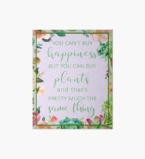 You Can't Buy Happiness But You Can Buy Plants Art Board Print