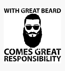 With Great Beard Comes Great Responsibility Photographic Print