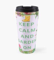 Keep Calm and Garden On Travel Mug