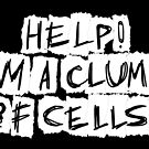 Help! I'm a Clump of Cells! by Hannah Williams
