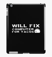 Will Fix Computer For Tacos Funny Tech Support Technology Repair Technician iPad-Hülle & Skin