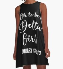 Oh To Be A Delta Girl! January 13, 1913 A-Line Dress