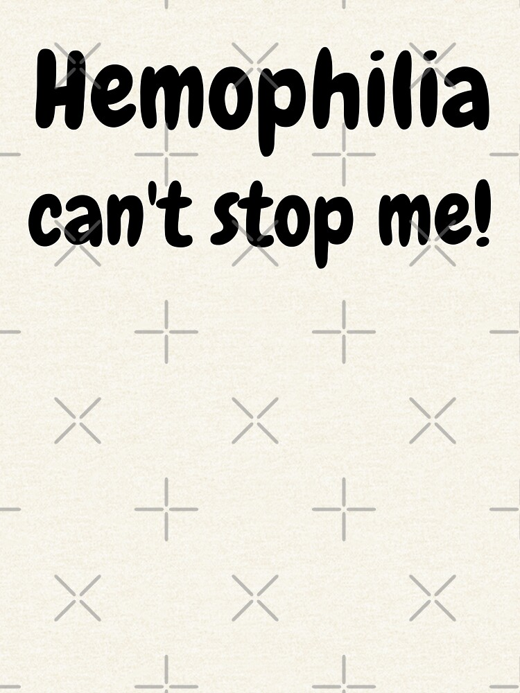 Hemophilia can't stop me! by stine1