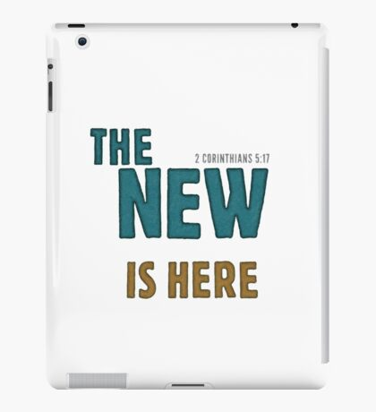 The new is here - 2 Corinthians 5:17 iPad Case/Skin