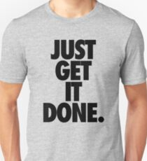 Camiseta unisex JUST GET IT DONE.