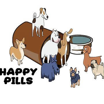 Dogs are my Happy Pills by imphavok