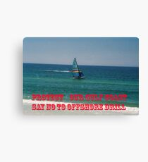 Say No to Offshoring Drilling Canvas Print