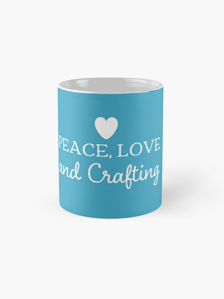 Alternate view of Peace love and crafting slogan t-shirt and decor white on blue Classic Mug