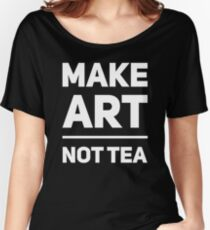Make art not tea slogan t-shirt and home decor, white on blue Relaxed Fit T-Shirt