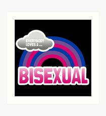 Everybody loves a Bisexual Art Print