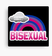 Everybody loves a Bisexual Canvas Print