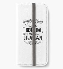 I may be Bisexual but I was born Human iPhone Wallet/Case/Skin