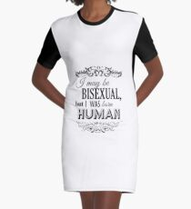 I may be Bisexual but I was born Human Graphic T-Shirt Dress