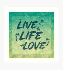 Live the Life You Love - Vintage Vacation Art Print