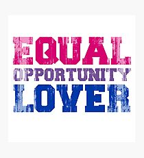 Equal Opportunity Lover Photographic Print