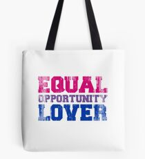 Equal Opportunity Lover Tote Bag