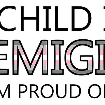 My child is a DEMIGIRL and I'm proud of them by FireLemur