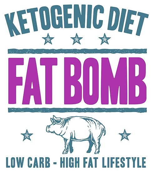 FAT BOMB - Ketogenic Diet And Ketosis Inspiration